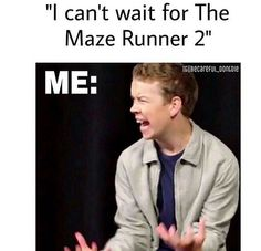 A little poem: Roses are red, Violets are blue, it's called The Scorch Trials not The Maze Runner 2