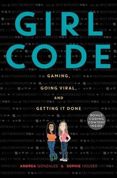"""Read """"Girl Code Gaming, Going Viral, and Getting It Done"""" by Andrea Gonzales available from Rakuten Kobo. A New York Public Library Best Book of 2017 Perfect for aspiring coders everywhere, Girl Code is the story of two teenag. New Books, Good Books, Books To Read, Trade Books, Books For Teens, Inspirational Books, Games For Girls, Nonfiction Books, Getting Things Done"""