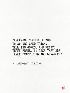 Lemony Snicket quote Art Print by epic paper - X-Small Poem Quotes, Quotable Quotes, Words Quotes, Life Quotes, Funny Quotes, Qoutes, Poems, Sayings, Pretty Quotes