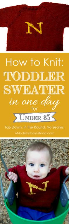 How To Knit a Toddler Sweater in One Day. Can be made like a Harry Potter Weasley Sweater, or just a solid color. You can even add a design to the front to customize it for the person you're giving it to!