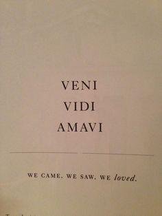 Life Quote: Veni Vidi Amavi We Came We Saw We Loved www.farawaycruise www.travelhotsp