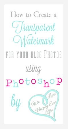 How to Create a Transparent Watermark Image Using Photoshop- so easy!