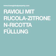 RAVIOLI MIT RUCOLA-ZITRONEN-RICOTTA FÜLLUNG