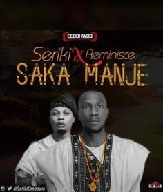 EedohWoo presents brand new single titled Saka Manje by Seriki featuring Alaga Ibile himself Reminisce. Seriki decided to drop this hit single after the success of his First edition of his Concert tagged street on fire which took place last weekend.  Saka Manje is another street song with a catchy and specious slang with the rave of the movement Shaku Shaku beat. Seriki and Alaga Ibile Reminisce did justice to the beat.  Seriki uses this medium to say thank you to his teeming fans for there…