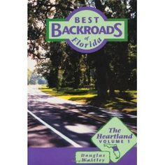 Best Backroads of Florida: The Heartland, Vol. 1 (Paperback)  http://www.amazon.com/dp/1561641898/?tag=thebestmallon-20  1561641898