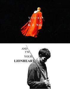 """""""You're my king and I'm your lionheart"""" D:"""
