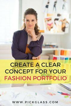 Fashion Portfolio Step 3: Get Clarity of Concept http://pickglass.com/fashion-portfolio-step-3/