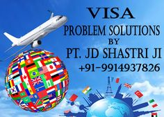 Do you want to go abroad but not getting rejected again and again contact Pandit JD Shastri Ji for visa problem solutions online just call at +91-9914937826