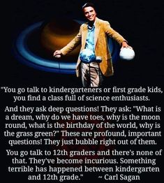 What Are Dreams, James Webb Space Telescope, Deep Questions, Father Time, Science Geek, Carl Sagan, Our Solar System, First Grade, Be Yourself Quotes