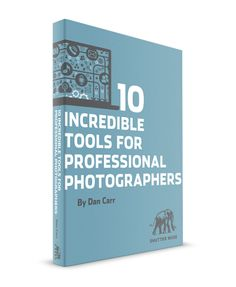 Posh Products | 10 Incredible Tools For Professional Photographers | FREE ebook