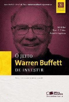 O JEITO WARREN BUFFETT DE INVESTIR - OS SEGREDOS DO MAIOR INVESTIDOR DO MUNDO - 1ª edição