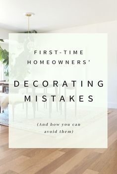 Decorating Mistakes New Home Owners Make | Must Read Interior Tips | Small Room Decor | Accent Walls | Matching Wood Tones | Rugs | Wall Decor