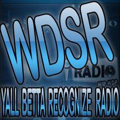 WDSR Yall Betta Recognize Radio