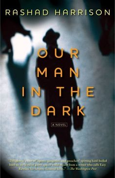 Our Man in the Dark: A Novel by Rashad Harrison, http://www.amazon.com/dp/1451625766/ref=cm_sw_r_pi_dp_wb8qqb1AWN5QN