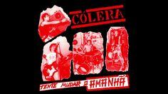 Cólera - Tente Mudar O Amanhã (Full Album - Remasterizado 2016)