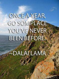Go some where new!