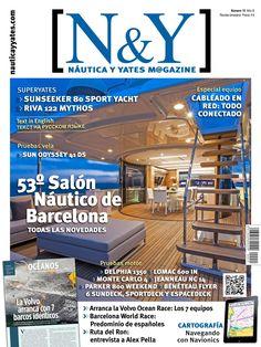 """N&Y #Náutica y #Yates Magazine 15. Volvo Ocean Race. La Volvo arranca con 7 barcos idénticos. El nuevo Volvo 65. Los equipos. Barcelona World Race. Mayoría de españoles en la salida. Ruta del Ron: Álex Pella """"Intentaré ganar""""."""