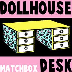 How to make a doll house desk out of carboard, match boxes and some imagination.