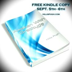 FREE ON KINDLE UNTIL SEPTEMBER 6TH. _____________________________________ Awaken With Gratitude is a collection of true-to-life moments and personal perspectives threaded together in a series of internal commentary. These observations create a new awareness of self. Each theme allows a deeper understanding of how gratitude runs thru every aspect of every day in each moment creating a cohesion. Gratitude is more than an attitude it is the path to feeling good the path of acceptance and the…