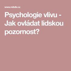 Psychologie vlivu - Jak ovládat lidskou pozornost? Videos