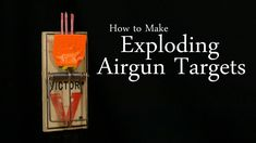 How to Make Exploding Targets for Nerf or Airsoft Guns