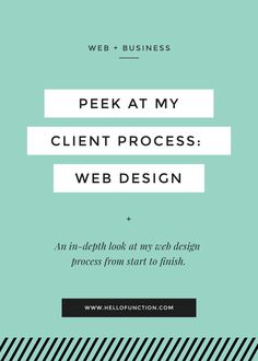 I've outlined my entire client process for working through a web design project right here. Click the image to see it all!