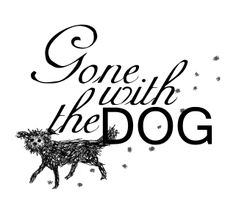 Gone with the dog
