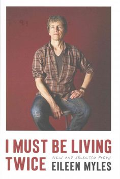 I Must be Living Twice: New and Selected Poemes 1975-2014, by Eileen Myles, O the Oprah Magazine, November 2015