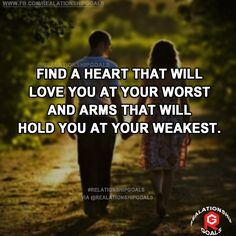 Find a heart that will love you at your worst and arms that will hold you at your weakest. #relation #relationshipgoals #relationship #lovequotes #love #heart #lovely #relationshipquotes