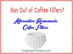 Ran out of coffee filters? Coffee Filter Substitutes to use if you absolutely NEED your coffee in the morning and you're out of filters! Great ideas here!