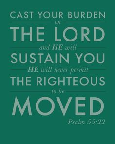 Cast thy burden upon the LORD, and he shall sustain thee - Psalms ~~I Love the Bible and Jesus Christ, Christian Quotes and verses. Favorite Bible Verses, Favorite Quotes, Favorite Things, Psalm 55 22, Bible Verses Quotes, Bible Scriptures, Bible Niv, Life Verses, Devotional Quotes