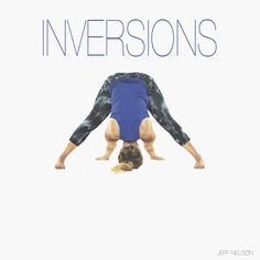 Master inversions—over come your fear and learn to defy gravity with these step-by-step instructions. How to prepare for, and stay safe in yoga inversions.