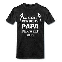 So sieht der beste Papa der Welt aus T Shirt Designs, Funny Shirts, Mens Tops, Shopping, Fashion, Funny T Shirts, World, Moda, Funny Tee Shirts