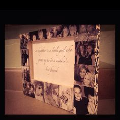 Inside out picture frame. Wood frame, wallet size photos, modge podge & a favorite quote to put in the middle.