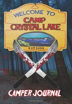 CAMP CRYSTAL LAKE - Camper Journal by Wes Cunningham http://www.amazon.com/dp/0692342281/ref=cm_sw_r_pi_dp_2.ktxb0SRDEHH