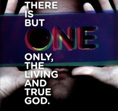 ONE Lord, ONE faith, ONE baptism, ONE God and Father of all, who is above all and through all and in all.  Ephesians 4:5-6