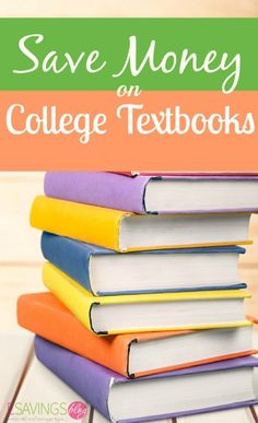 Save Money on College Textbooks! There are many ways to SAVE MONEY on your textbooks, you can buy new at a discount, rent, or buy used. Check out how!