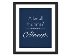 Harry Potter Quote Art  After All This Time  by AllTheBestQuotes, $5.00