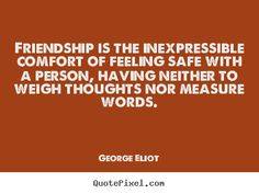 Quote by George Elliot @Ruthanne Focht Blanchard  -- Love  you!