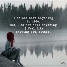 I do not have anything to hide. - https://themindsjournal.com/i-do-not-have-anything-to-hide/