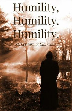 The religious life is all about Humility                                                                                                                                                                                 More