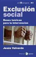 Exclusión social : bases teóricas para la intervención / Jesús Valverde