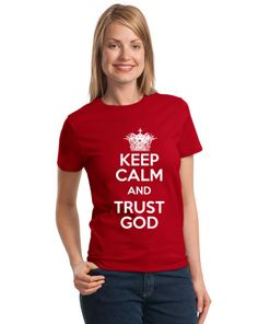 Keep Calm And Trust God Women's Tee on SonGear.com