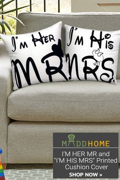 "I'M HER MR and ""I'M HIS MRS"" Printed on Cushion Cover"