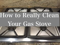 How to Really Clean Your Gas Stove