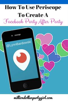 Facebook Party Tips and Tools For Direct Sales: Learn how to use Periscope to create a rockin' Facebook Party After Party!