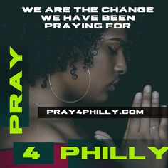 PRAY 4 PHILLY   Join Us Social Transformation, Faith Prayer, Pray For Us, Call To Action, Positive Thoughts, Leadership, Affirmations, It Hurts, Prayers