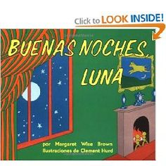 Goodnight Moon (Spanish edition): Buenas noches, Luna [Paperback], (spanish, libros en espanol, bedtime story, spanish lower school, gift idea, easy to read, infantil, latino, spanish children books, spanish picture books for toddlers)