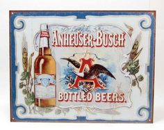 "Anheuser-Busch Bottled Beers Metal Sign. Width: 16"" Height: 12 1/2"""