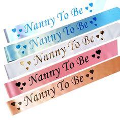 BABY SHOWER SASHES   Nanny To Be Satin Sash Pink Blue Gold Peach White